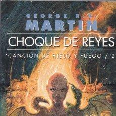 Libros de segunda mano: GEORGE R.R. MARTIN - CHOQUE DE REYES - EDICIONES GIGAMESH 2004. Lote 151921890