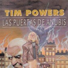 Libros de segunda mano: TIM POWERS - LAS PUERTAS DE ANUBIS - EDICIONES GIGAMESH 1999. Lote 151923630