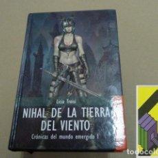 Libros de segunda mano: TROISI, LICIA: NIHAL DE LA TIERRA DEL VIENTO (CRÓNICAS DEL MUNDO EMERGIDO I) .... Lote 152180818