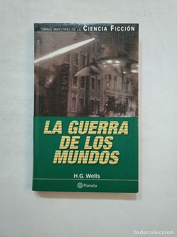 LA GUERRA DE LOS MUNDOS. H.G. WELLS. PLANETA OBRAS MAESTRAS DE LA CIENCIA FICCION. TDK370 (Libros de Segunda Mano (posteriores a 1936) - Literatura - Narrativa - Ciencia Ficción y Fantasía)