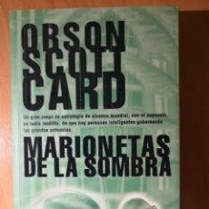 Libros de segunda mano: ORSON SCOTT CARD. MARIONETAS DE LA SOMBRA. COLECCIÓN NOVA DE CIENCIA FICCIÓN. Nº 160. . Lote 152575102
