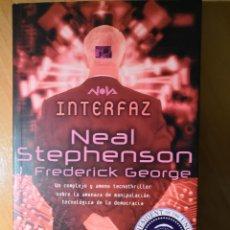 Libros de segunda mano: INTERFAZ. NEAL STEPHENSON. COLECCIÓN NOVA DE CIENCIA FICCIÓN. Nº 203. . Lote 152580698