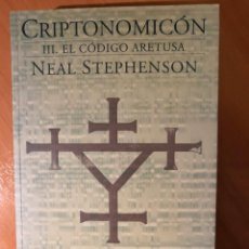 Libros de segunda mano: CRIPTONOMICÓN. TOMO III. EL CÓDIGO ARETUSA. NEAL STEPHENSON. NOVA CF Nº 154. . Lote 152581366
