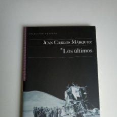 Libros de segunda mano: LOS ÚLTIMOS, JUAN CARLOS MÁRQUEZ, EDITORIAL SALTO DE PÁGINA, COLECCIÓN PÚRPURA. 247 GRAMOS.. Lote 152584918