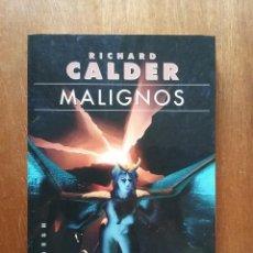 Libros de segunda mano: MALIGNOS, RICHARD CALDER, GIGAMESH, 2003. Lote 179173870