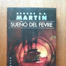 Libros de segunda mano: SUEÑO DEL FEVRE, GEORGE R R MARTIN, GIGAMESH, 2009. Lote 152694478