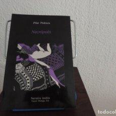 Libros de segunda mano: NECRÓPOLIS (PILAR PEDRAZA) EDITORIAL VÍCTOR ORENGA. Lote 221716677