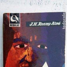 Libros de segunda mano: NEBULAE 1ª Nº 82 - J.H.ROSNY AINÉ - LA FUERZA MISTERIOSA - E.D.H.A.S.A. 1962 - . Lote 152822810