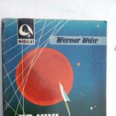 Libros de segunda mano: NEBULAE 1ª Nº 90 - WERNER WEHR - YO VIVÍ EN EL AÑO 3.000 - E.D.H.A.S.A. 1963 - . Lote 152824018