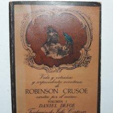 Libros de segunda mano: VIDA Y EXTRAÑAS Y SORPRENDENTES AVENTURAS DE ROBINSON CRUSOE ESCRITAS POR EL MISMO DANIEL DEFOE. Lote 152831405