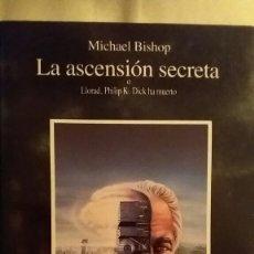 Libros de segunda mano: LA ASCENSIÓN SECRETA O LLORAD. PHILIP K.DICK HA MUERTO.. Lote 152972380