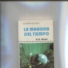 Libros de segunda mano: LA MÁQUINA DEL TIEMPO. H. G. WELLS. Lote 153118078