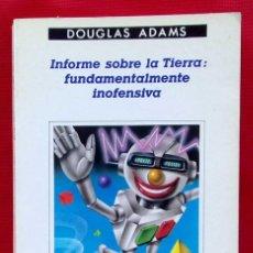 Libros de segunda mano: INFORME SOBRE LA TIERRA: FUNDAMENTALMENTE INOFENSIVA. AÑO: 1994. DOUGLAS ADAMS. ED.ANAGRAMA.. Lote 153499178
