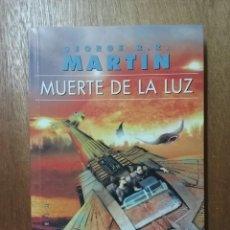 Libros de segunda mano: MUERTE DE LA LUZ, GEORGE RR MARTIN, GIGAMESH, 2007. Lote 153562142