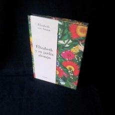 Libros de segunda mano: ELIZABETH VON ARNIM - ELIZABETH Y SU JARDIN ALEMAN - EDICIONES LUMEN 2017. Lote 153887802