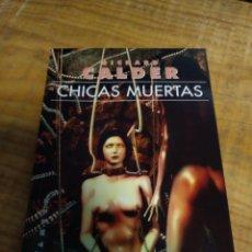 Libros de segunda mano: CHICAS MUERTAS. RICHARD CALDER.. Lote 153927849