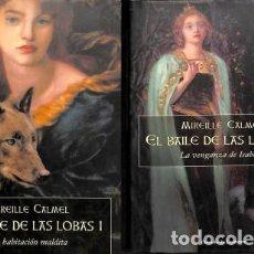 Libros de segunda mano: EL BAILE DE LAS LOBAS I - II LA HABITACIÓN MALDITA / LA VENGANZA DE ISABEAU - MIREILLE CALMEL. Lote 154072750