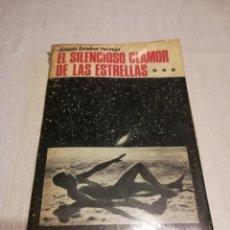 Libros de segunda mano: EL SILENCIOSO CLAMOR DE LAS ESTRELLAS (JOAQUÍN ESTEBAN PERRUCA) - EDITORIAL EUCAR. Lote 154185738