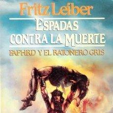 Libros de segunda mano: ESPADAS CONTRA LA MUERTE. FRITZ LEIBER. MARTÍNEZ ROCA. FANTASY, Nº 8.. Lote 154425514