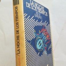 Libros de segunda mano: LA NOCHE DE LOS TIEMPOS POR RENE BARJAVEL, CÍRCULO DE LECTORES. Lote 155223566