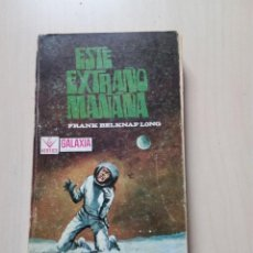 Libros de segunda mano: ESTE EXTRAÑO MAÑANA - FRANK BELKNAP LONG. VÉRTICE. Lote 155558858