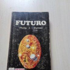 Libros de segunda mano: FUTURO - PHILIP JOSÉ FARMER. VÉRTICE. Lote 155560694