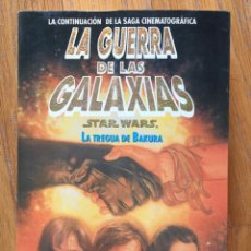 Libros de segunda mano: LA GUERRA DE LAS GALAXIAS, STAR WARS LA TREGUA DE BAKURA, KATHTY TYERS, MARTINEZ ROCA. Lote 155701322