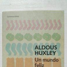 Libros de segunda mano: UN MUNDO FELIZ ALDOUS HUXLEY. Lote 160157841