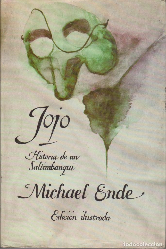 JOJO. HISTORIA DE UN SALTIMBANQUI - ENDE, MICHAEL (Libros de Segunda Mano (posteriores a 1936) - Literatura - Narrativa - Ciencia Ficción y Fantasía)