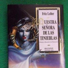 Libros de segunda mano: NUESTRA SEÑORA DE LAS TINIEBLAS / FRITZ LEIBER / 1992. GRAN FANTASY. MARTÍNEZ ROCA. Lote 155976910