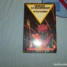 Libros de segunda mano: HAGASE LA OSCURIDAD , FRITZ LEIBER. Lote 157240874