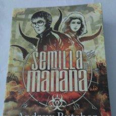 Libros de segunda mano: LA SEMILLA DEL MAÑANA .ANDREW BUTCHER ( LA FACTORIA ). Lote 157359934