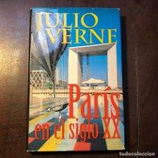 Libros de segunda mano: PARÍS EN EL SIGLO XX - JULIO VERNE. Lote 157368076