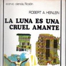 Libros de segunda mano: HEINLEIN : LA LUNA ES UNA CRUEL AMANTE (ACERVO, 1975). Lote 157909998