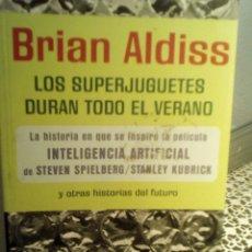 Libros de segunda mano: LOS SUPERJUGUETES DURAN TODO EL VERANO Y OTRAS HISTORIAS DEL FUTURO, BRIAN W. ALDISS, PLAZA & JANÉS. Lote 158323590