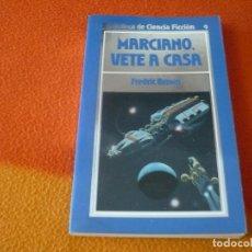 Libros de segunda mano: MARCIANO VETE A CASA ( FREDRIC BROWN ) ¡MUY BUEN ESTADO! BIBLIOTECA DE CIENCIA FICCION 9. Lote 158412558