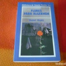 Libros de segunda mano: FLORES PARA ALGERNON ( DANIEL KEYES ) ¡MUY BUEN ESTADO! BIBLIOTECA DE CIENCIA FICCION 24. Lote 158412766