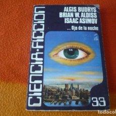 Libros de segunda mano: OJO DE LA NOCHE ( ASIMOV ALDISS BUDRYS ) ¡BUEN ESTADO! CIENCIA FICCION 33 BRUGUERA. Lote 158413526