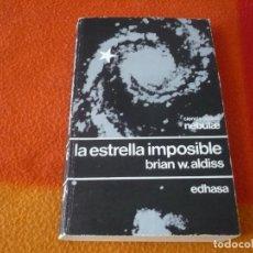 Libros de segunda mano: LA ESTRELLA IMPOSIBLE ( BRIAN W. ALDISS ) NEBULAE 6 CIENCIA FICCION EDHASA. Lote 158415098