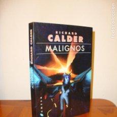 Libros de segunda mano: MALIGNOS - RICHARD CALDER - GIGAMESH. Lote 158463938