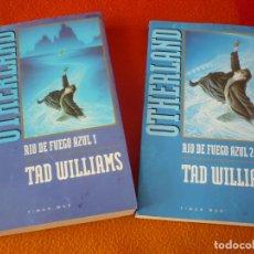 Libros de segunda mano: OTHERLAND RIO DE FUEGO AZUL VOL. 1 Y 2 ( TAD WILLIAMS) TIMUN MAS ¡COMO NUEVOS! FANTASIA. Lote 158498730
