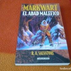 Libros de segunda mano: MARKWART EL ABAD MALEFICO ( LAS GUERRAS DEMONIACAS 4 ) R.A. SALVATORE TIMUN MAS ¡NUEVO! FANTASIA. Lote 158498818