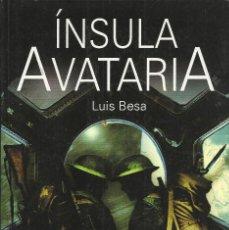 Libros de segunda mano: LUIS BESA-ÍNSULA AVATARIA.TRANSVERSAL.EQUIPO SIRIUS.2011.. Lote 163444174