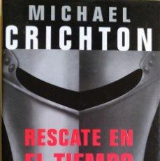 Libros de segunda mano: RESCATE EN EL TIEMPO [1999-1357] DE MICHAEL CRICHTON. Lote 158847242