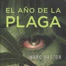 Libros de segunda mano: MARC PASTOR-EL AÑO DE LA PLAGA.RBA LIBROS.2010.. Lote 158989326