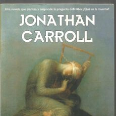 Libros de segunda mano: JONATHAN CARROLL. LOS DIENTES DE LOS ANGELES. LA FACTORIA DE IDEAS. Lote 159734830