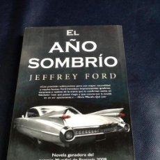 Libros de segunda mano: AÑO SOMBRIO. JEFFREY FORD. Lote 160755238