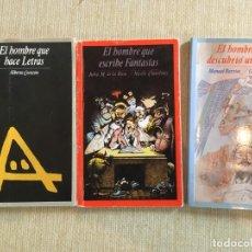 Libros de segunda mano: LOTE LIBROS EL HOMBRE QUE HACE LETRAS, EL HOMBRE QUE ESCRIBE FANTASÍAS, EL HOMBRE QUE DESCUBRIÓ. Lote 160803654