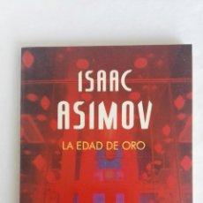 Libros de segunda mano: LA EDAD DE ORO ISAAC ASIMOV. Lote 161619149