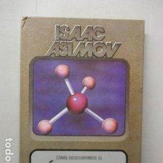 Libros de segunda mano: ISAAC ASIMOV - ÁTOMO, CÓMO LO DESCUBRIMOS - ED. MOLINO - Nº 5. Lote 161716618